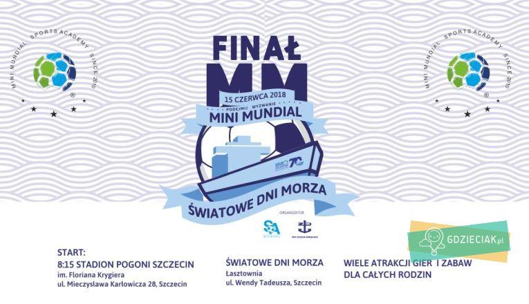 Mini Mundial 2018 – finał turnieju piłkarskiego dzieci i młodzieży - atrakcje dla dzieci w Szczecinie