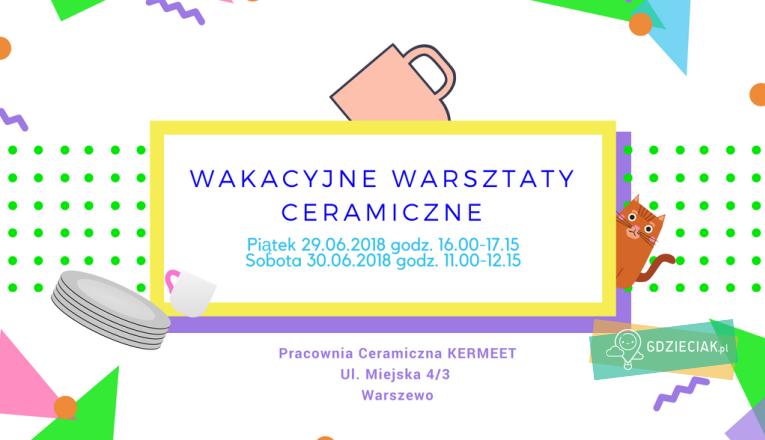 Wakacyjne warsztaty ceramiczne dla dzieci - atrakcje dla dzieci w Szczecinie