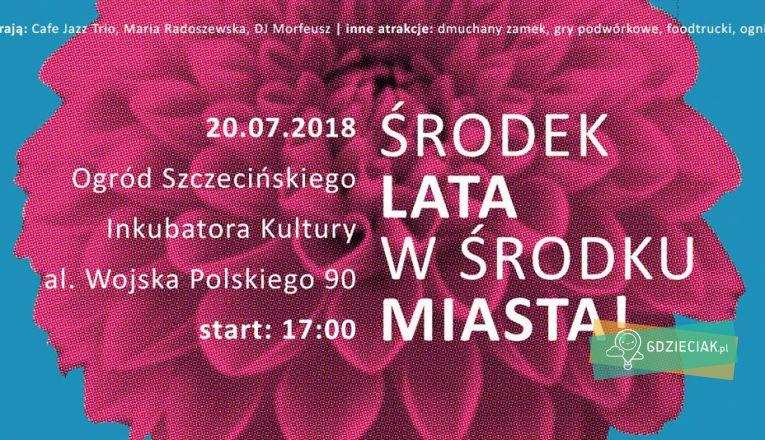 Środek lata w środku miasta – piknik w Inkubatorze Kultury - atrakcje dla dzieci w Szczecinie