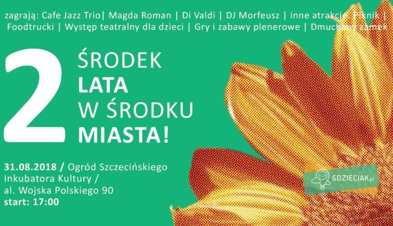 Drugi Środek Lata w Środku Miasta - atrakcje dla dzieci w Szczecinie