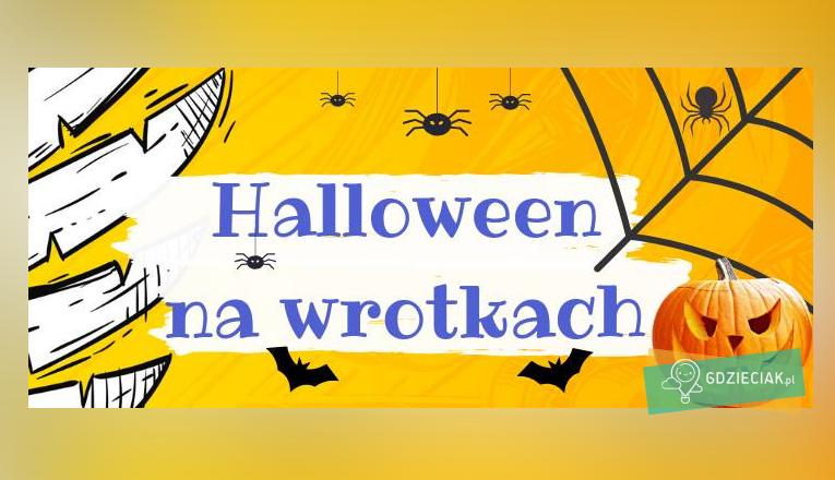 Halloween we wrotkarni - atrakcje dla dzieci w Szczecinie