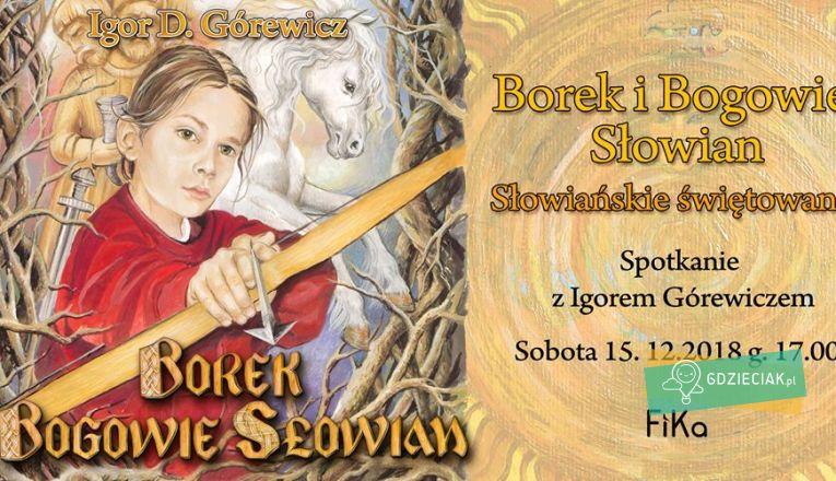 Borek i Bogowie Słowian – spotkanie z Igorem Górewiczem - atrakcje dla dzieci w Szczecinie