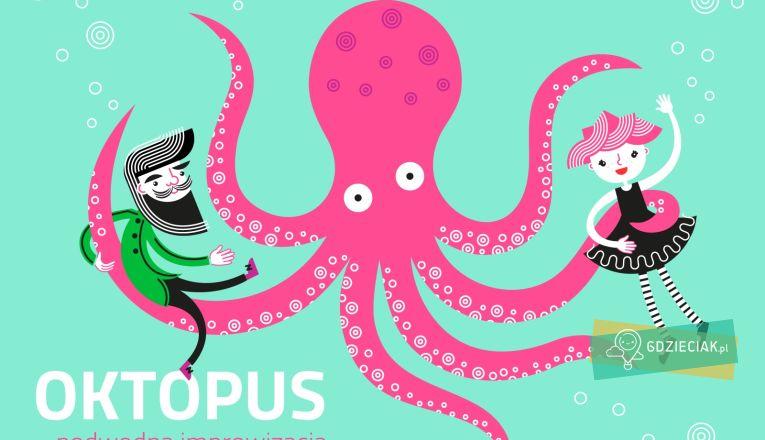 Oktopus – podwodna improwizacja - atrakcje dla dzieci w Szczecinie
