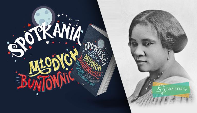 Spotkania Młodych Buntowniczek – Madam C.J. Walker - atrakcje dla dzieci w Szczecinie