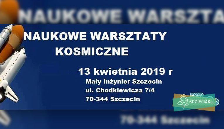 Naukowe Warsztaty Kosmiczne w Małym Inżynierze - atrakcje dla dzieci w Szczecinie