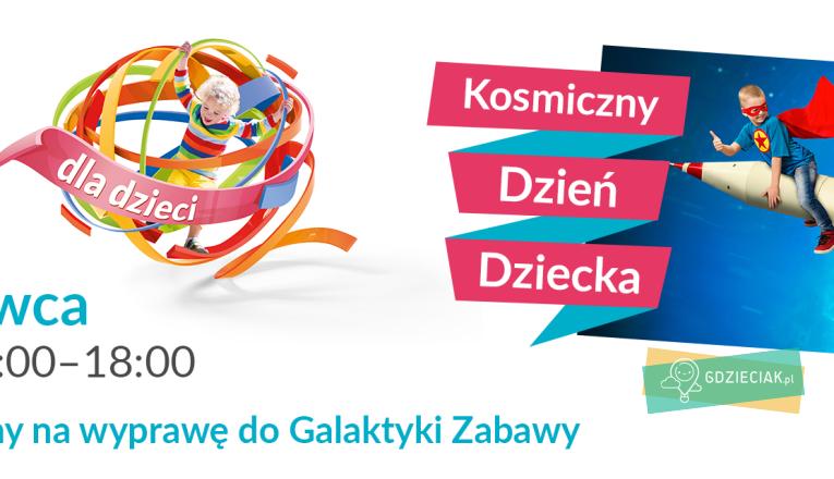 Kosmiczny Dzień Dziecka w Galaxy - atrakcje dla dzieci w Szczecinie