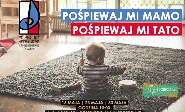 Szacecin dla dzieci: Pośpiewaj mi Mamo, pośpiewaj mi Tato