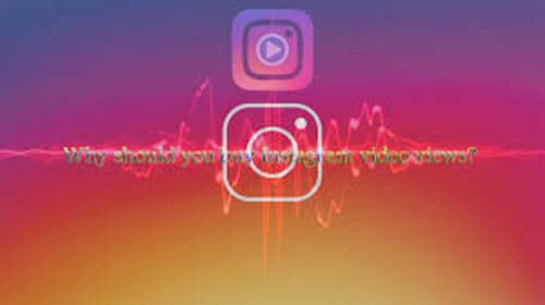 Why You Should Buy Instagram views?