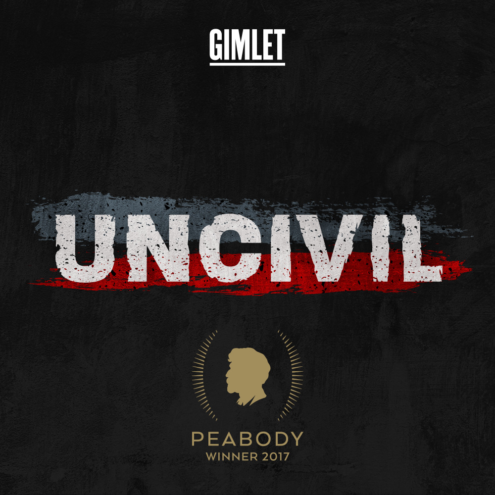 Uncivil A history podcast from Gimlet Media, where we go back to the time our divisions turned into a war, and bring you stories left out of the official history.