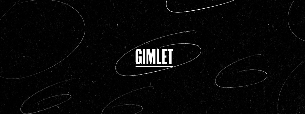 About | Gimlet