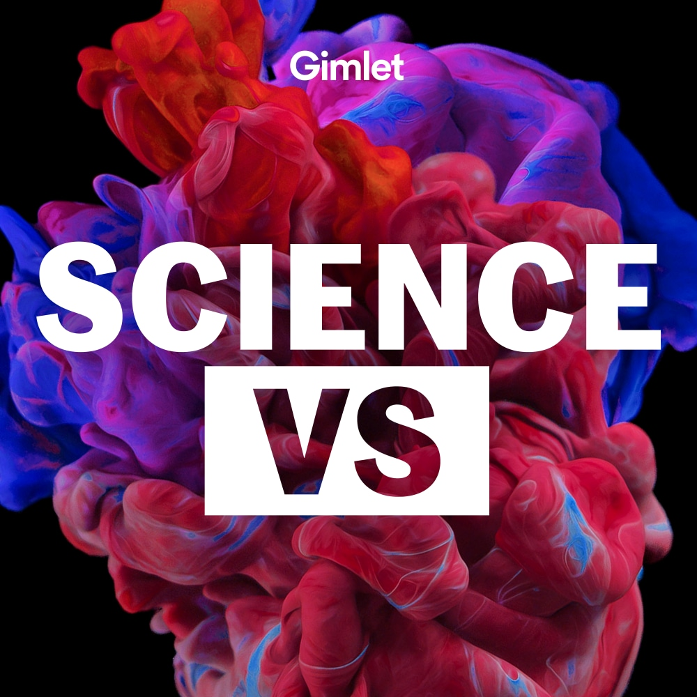 Science Vs Gimlet