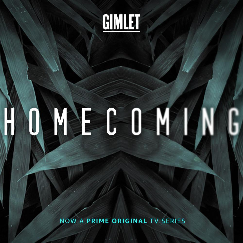 Homecoming | Gimlet