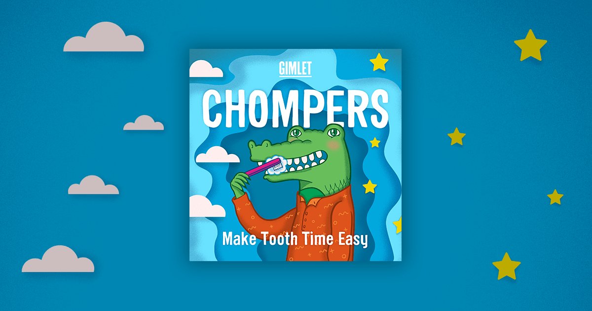 Chompers | Gimlet