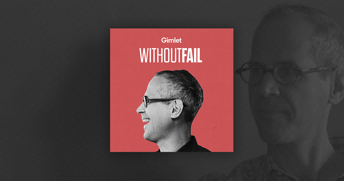 Without Fail | Gimlet