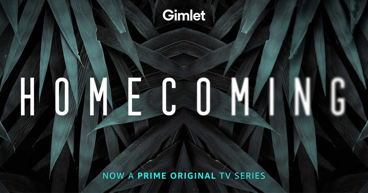 gimlet homecoming the podcast that inspired the amazon original