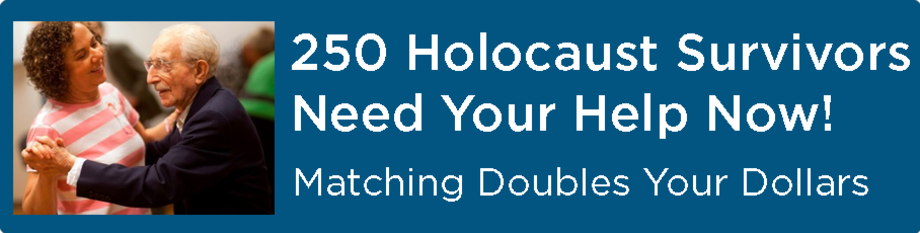 250 Holocaust survivors need your help now!