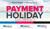 Roland Rental is offering you a payment holiday