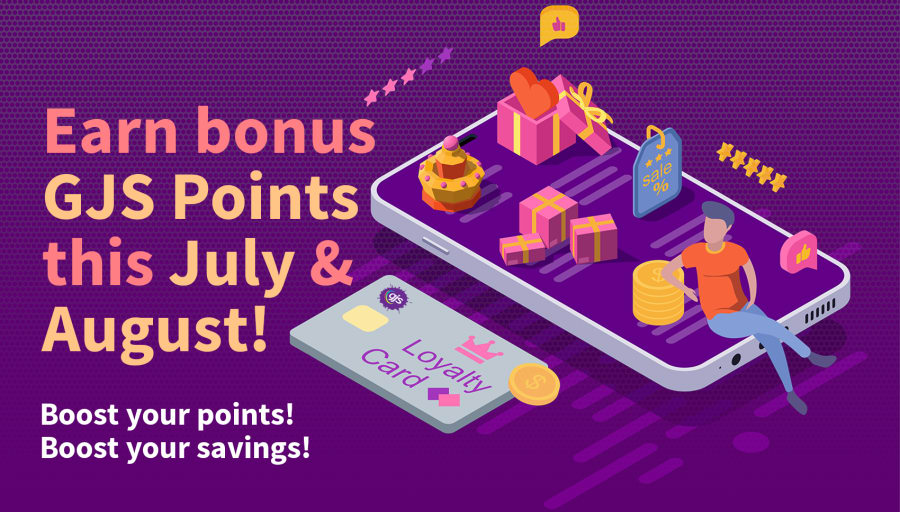 Earn bonus GJS points this July and August