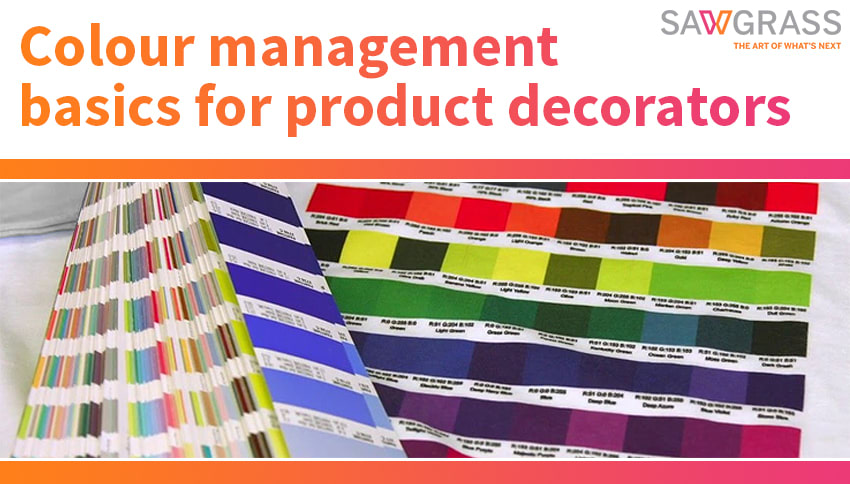 Colour management basics for product decorators