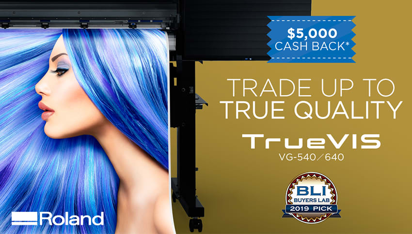 Trade-in to a new Roland TrueVIS with $5,000 cash-back