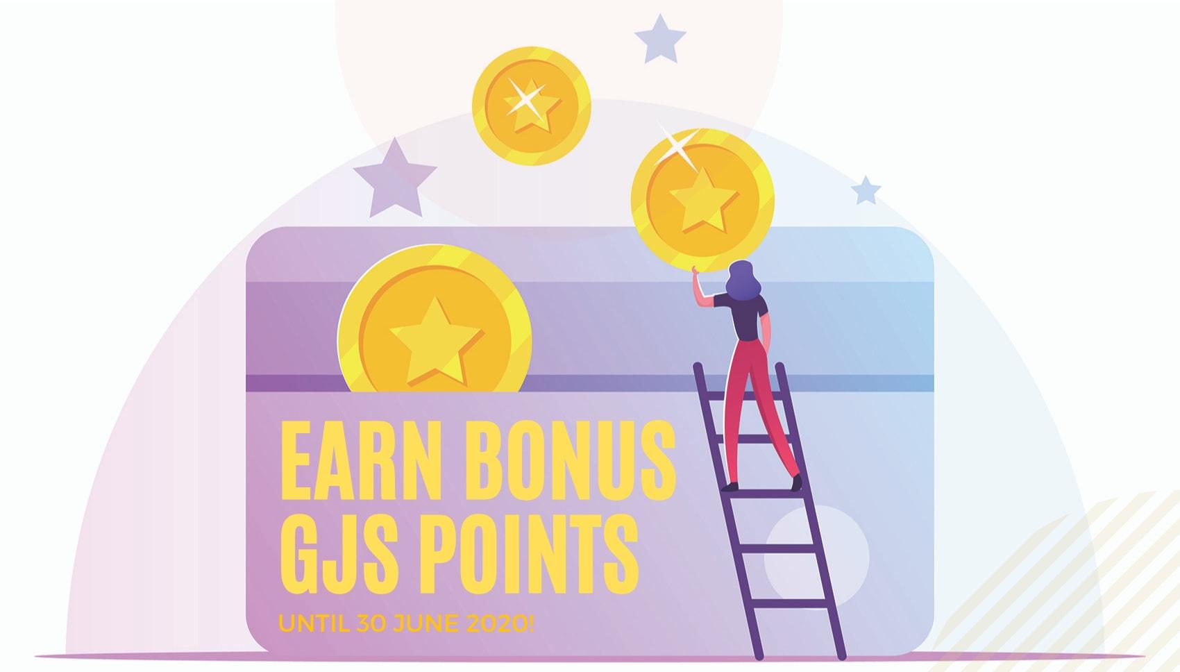 Earn bonus GJS points until 30 June
