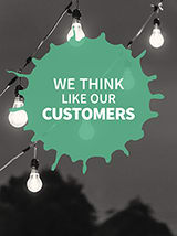 We think like our customers