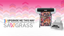 Get upgraded in May when you buy a new Sawgrass printer