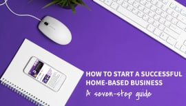 7 steps to starting a successful home-based business