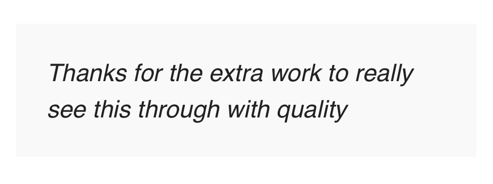 Screenshot of client's comment: 'Thanks for the extra work to really see this through with quality'