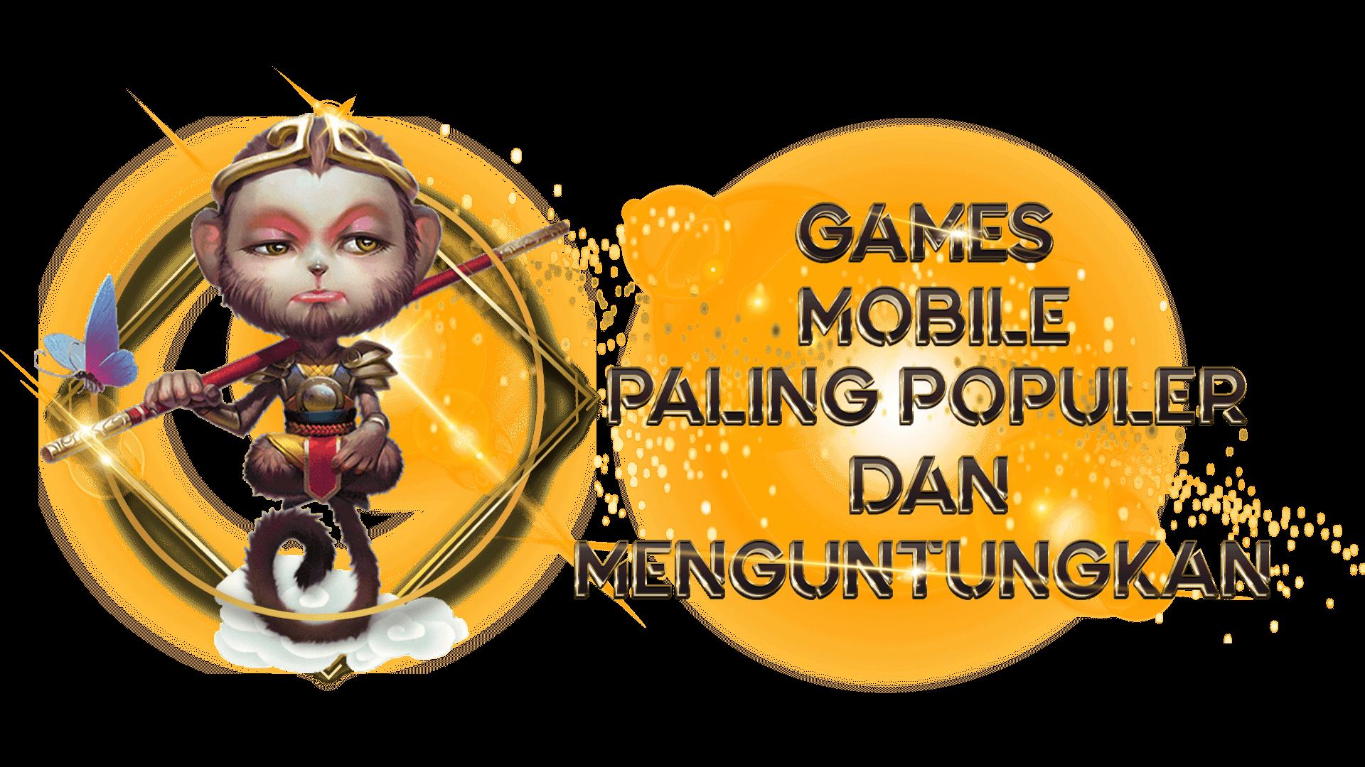 Games Mobile Paling Populer dan Menguntungkan