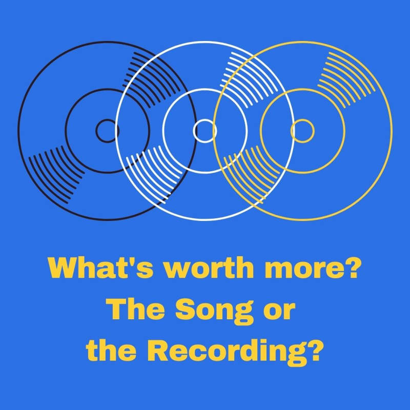 What's worth more, the song or the recording?
