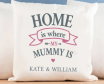 Home Is Where Mummy Is Personalized Cushion