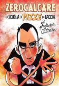Zerocalcare - La scuola di pizze in faccia del profess - Ed: Bao Publishing