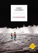 Calabresi - La mattina dopo - Ed: Mondadori