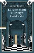 Turton - Le sette morti di Evelyn Hardcastle - Ed: Neri Pozza