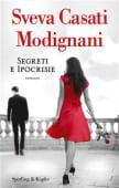Casati Modignani - Segreti e ipocrisie - Ed: Sperling & Kupfer