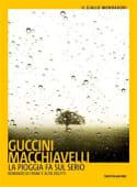 Macchiavelli / Guccini - La pioggia fa sul serio. Romanzo di fran - Ed: Mondadori