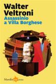 Veltroni - Assassinio a Villa Borghese - Ed: Marsilio
