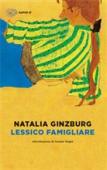 Ginzburg - Lessico famigliare - Ed: Einaudi