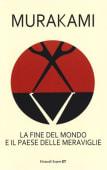 Murakami - La fine del mondo e il paese delle merav - Ed: Einaudi