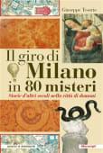 Tesorio - Il giro di Milano in 80 misteri. Storie - Ed: Meravigli Libreria Milanese