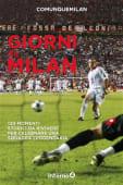 - Giorni da Milan. 120 momenti storici da - Ed: Edizioni Interno4