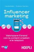Carriero / Bellini - Influencer marketing. Valorizzare il bra - Ed: Hoepli