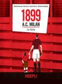 Ansani / Sanfilippo / Cervi / - 1899 A.C. Milan. Le storie - Ed: Hoepli