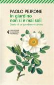 Pejrone - In giardino non si Š mai soli. Diario di - Ed: Feltrinelli