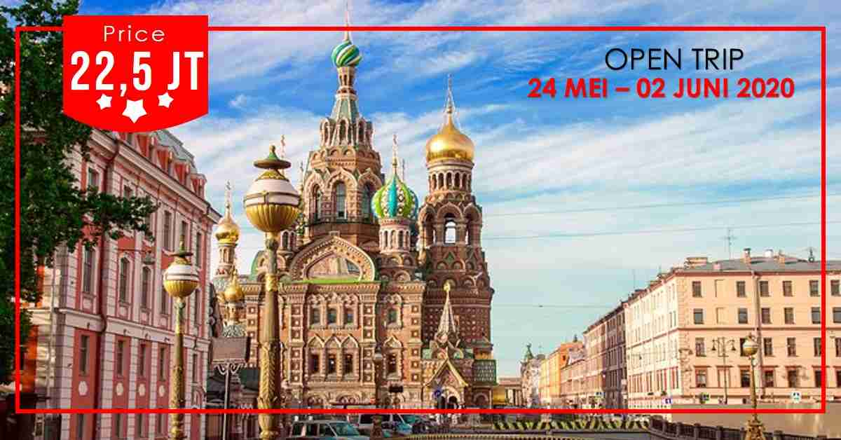 10D Trip Rusia & St. Petersburg 24 Mei - 02 Juni 2020