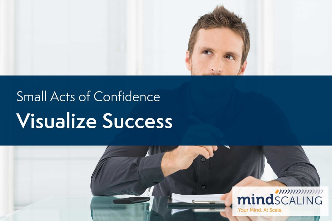 Small Acts of Confidence: Visualize Success