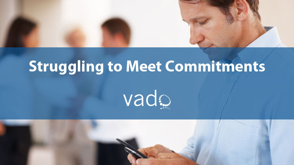 Struggling to Meet Commitments