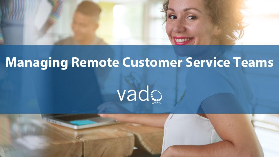 Managing Remote Customer Service Teams