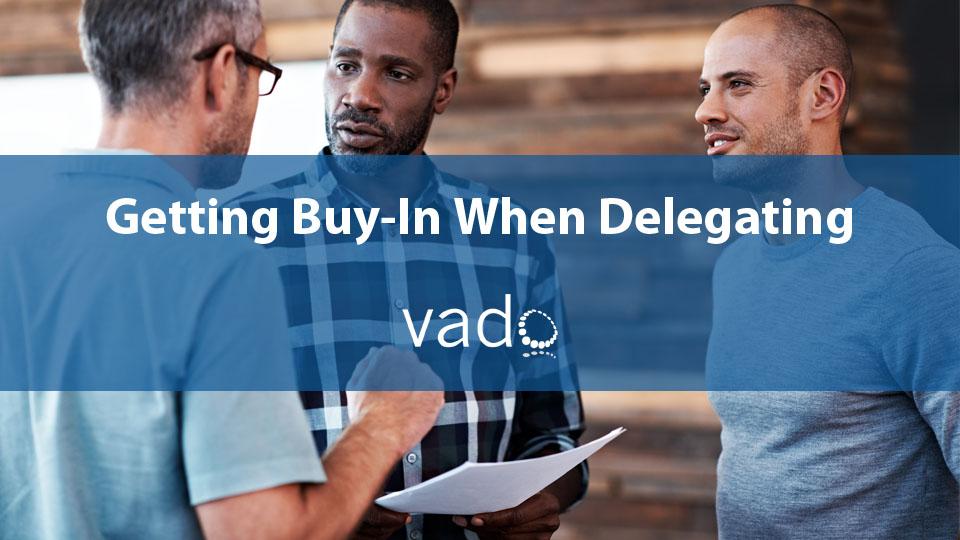 Getting Buy-In When Delegating